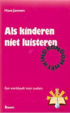 Als kinderen niet luisteren - H. Janssen (ISBN 9789060099988)