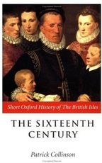 The short Oxford history of the British Isles. The sixteenth century : 1485 - 1603 - Patrick Collinson, Paul Langford, Peter Salway, Charles Edwards, Wendy Davies, Barbara Harvey, Barbara Collison, Keith Robbins, Kathleen Burk, Ralph Griffiths (ISBN 9780198207665)