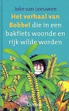 Het verhaal van Bobbel - Joke van Leeuwen (ISBN 9789045123509)