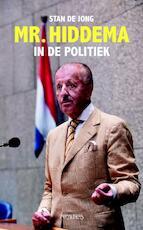 Mr. Hiddema in de politiek - Stan de Jong (ISBN 9789044640663)