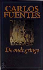 De oude gringo - Carlos Fuentes (ISBN 9789029022705)