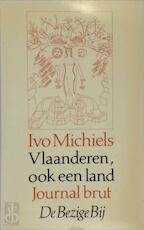 Vlaanderen, ook een land - Ivo Michiels (ISBN 9789023430223)