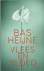 Vlees en bloed - Bas Heijne (ISBN 9789053331347)