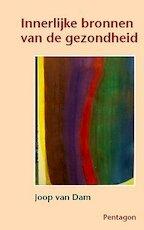 Innerlijke bronnen van de gezondheid - Johannes van Dam (ISBN 9789072052551)