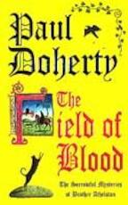 The Field of Blood - Paul Doherty (ISBN 9780747260738)