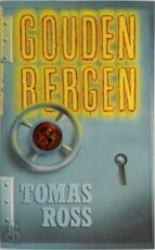 Gouden bergen - Tomas Ross (pseud. van Willem Pieter Hogendoorn.) (ISBN 9789027423917)