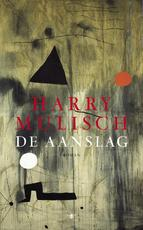 De aanslag - Harry Mulisch (ISBN 9789023466345)