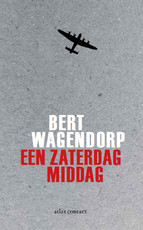 Een zaterdagmiddag - Bert Wagendorp (ISBN 9789463628617)