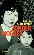 Zonder moeder - Karina Schaapman, Frans T. Stoks (ISBN 9789050187275)