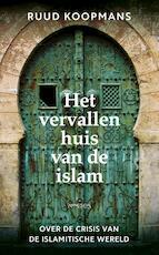 Het vervallen huis van de islam - Ruud Koopmans (ISBN 9789044634105)