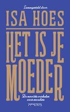 Mijn moeder is… - Isa Hoes (ISBN 9789044639384)