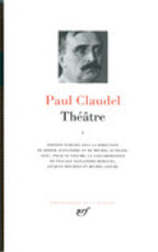 Théatre I - Paul Claudel