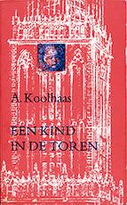 Een kind in de toren - A. Koolhaas