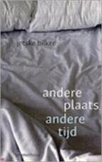 Andere plaats andere tijd - Jetske Bilker, Amp, Jantsje Post (ISBN 9789044604832)