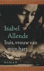 Inés, vrouw van mijn hart - Isabel Allende (ISBN 9789028422001)