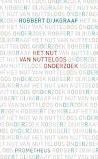 Nut van nutteloos onderzoek - Robbert Dijkgraaf (ISBN 9789044642483)