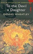 To the Devil a Daughter - Dennis Wheatly (ISBN 9781840225440)