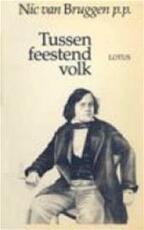 Tussen feestend volk - Nic van Bruggen (ISBN 9789062905812)