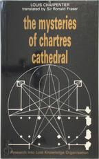 The mysteries of chartres cathedral - Louis Charpentier (ISBN 9780902103160)