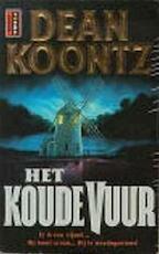 Het koude vuur - Dean Ray Koontz, Mariëlla Snel (ISBN 9789024523252)