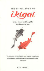 The Little Book of Ikigai - Ken Mogi (ISBN 9781787478541)