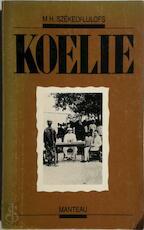 Koelie - M.H. Szekely-Lulofs (ISBN 9789010053282)