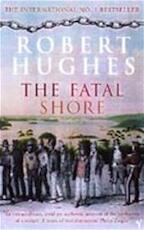 Fatal Shore - Robert Hughes (ISBN 9780099448549)
