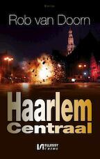 Haarlem Centraal - Rob van Doorn (ISBN 9789086602476)