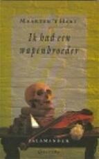 Ik had een wapenbroeder - Maarten 't Hart (ISBN 9789021497211)