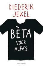 Beta voor alfa's - Diederik Jekel (ISBN 9789045025148)