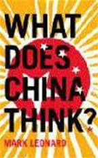 What does China think? - Mark Leonard (ISBN 9780007230686)