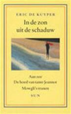 In de zon uit de schaduw (3 delen in 1 band) - Eric de Kuyper (ISBN 9789061686118)