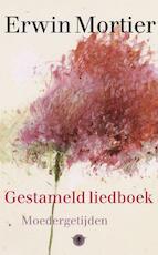 Gestameld liedboek - Erwin Mortier (ISBN 9789023476009)