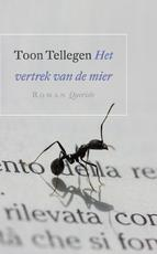 Het vertrek van de mier - Toon Tellegen (ISBN 9789021438009)