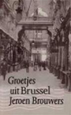 Groetjes uit Brussel - J. Brouwers (ISBN 9789029508940)