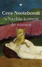's Nachts komen de vossen - Cees Nooteboom (ISBN 9789023468844)