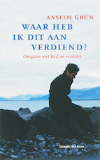 Waar heb ik dit aan verdiend - Anselm Grun (ISBN 9789059950511)