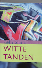 Witte tanden - Zadie Smith (ISBN 9789044601534)