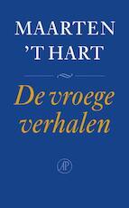 De vroege verhalen - Maarten 't Hart (ISBN 9789029565707)