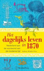 Leven in 1870 - Christianne Anthony / Smit Winkler Prins (ISBN 9789000304820)