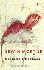 Gestameld liedboek - Erwin Mortier (ISBN 9789023464099)