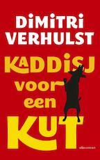 Kaddisj voor een kut - Dimitri Verhulst (ISBN 9789025443788)