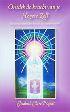 Ontdek de kracht van je hogere zelf - Elizabeth Clare Prophet (ISBN 9789071219078)