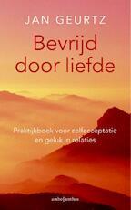 Bevrijd door liefde praktijkboek - Jan Geurtz (ISBN 9789026327926)