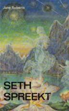 Seth spreekt - Jane Roberts, Seth ((spirit)), Robert F. Butts, Hannie van Till (ISBN 9789020254136)