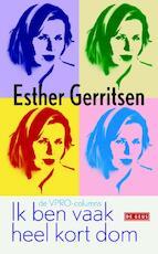 Ik ben vaak heel kort dom - Esther Gerritsen (ISBN 9789044526387)
