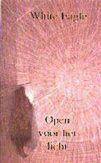 Open voor het licht - White Eagle (ISBN 9789020220544)