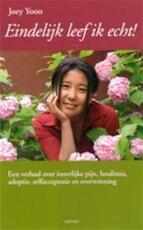 Eindelijk leef ik echt! - Joey Yoon (ISBN 9789059113701)