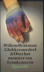 Glubkes oordeel & Over het monster Frankenstein - Willem Brakman (ISBN 9789021413242)