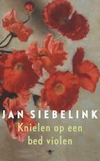 Knielen op een bed violen - Jan Siebelink (ISBN 9789023456711)